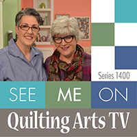 See me on Quilting Arts TV!